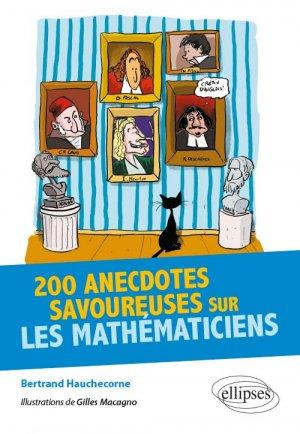 200 anecdotes savoureuses sur les Mathématiciens - ellipses - 9782340035744 -