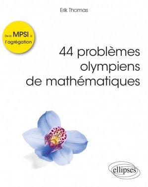 44 problèmes olympiens de mathématiques - ellipses - 9782340036727 -
