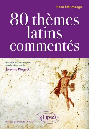80 thèmes latins commentés - ellipses - 9782340037045 -