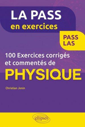100 exercices corrigés et commentés de physique pour la PASS - ellipses - 9782340042575 -