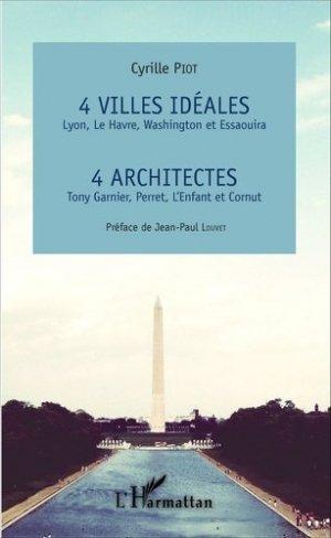 4 villes idéales Lyon, Le Havre, Washington et Essaouira - l'harmattan - 9782343058283 -