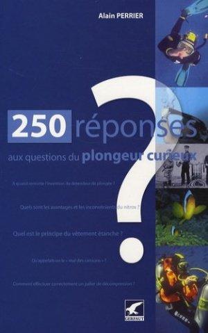 250 Réponses aux questions du plongeur curieux - gerfaut - 9782351910337 -