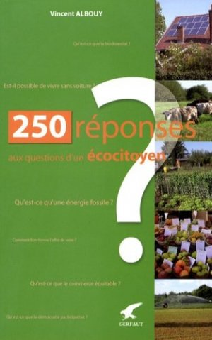 250 Réponses aux questions d'un écocitoyen - gerfaut - 9782351910474 -