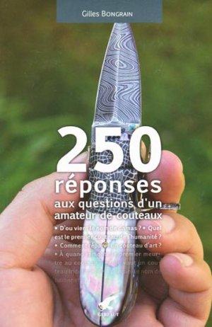 250 réponses aux questions d'un amateur de couteaux - gerfaut - 9782351910542 -
