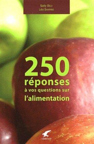 250 réponses à vos questions sur l'alimentation - gerfaut - 9782351910696
