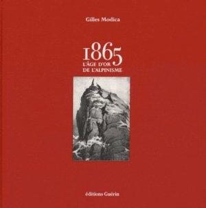 1865, l'âge d'or de l'alpinisme - guerin - 9782352211266 -