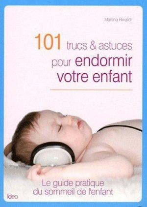 101 trucs et astuces pour endormir votre enfant - ideo - 9782352887645 -