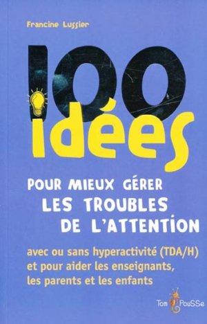 100 idées pour mieux gérer les troubles de l'attention - tom pousse - 9782353450428 -