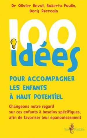 100 idées pour accompagner les enfants à haut potentiel - tom pousse - 9782353451258 -