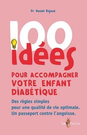 100 idées pour accompagner votre enfant diabétique - tom pousse - 9782353451548 -
