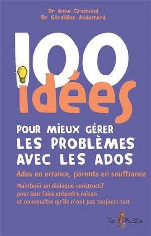 100 idees pour mieux gerer les problemes des ados - tom pousse - 9782353451708 -