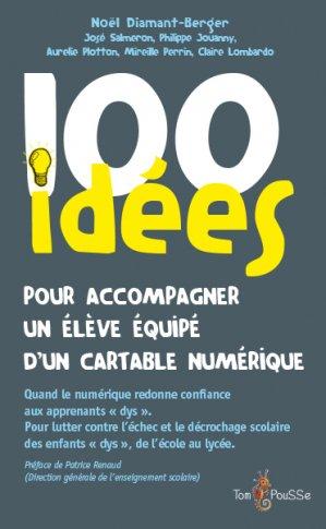 100 idées pour accompagner un élève dys équipé d'un cartable numérique - tom pousse - 9782353451906 -
