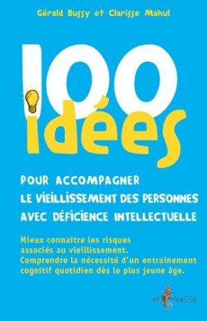100 idées pour accompagner le vieillissement des personnes avec déficience intellectuelle - tom pousse - 9782353452095