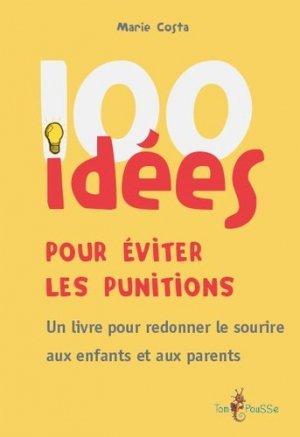 100 idées pour éviter les punitions - Tom Pousse - 9782353452132 -