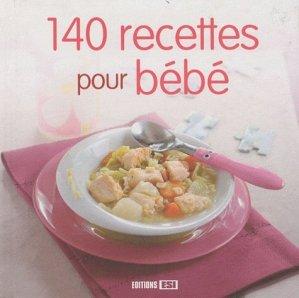 140 recettes pour mon bébé - Editions ESI - 9782353553143 -