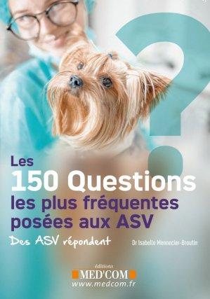 150 questions les plus fréquentes posées aux A.S.V - med'com - 9782354032753 -