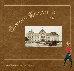 1912, le Casino de Trouville. Avec 1 DVD - Illustria Librairie des Musées - 9782354040048 -