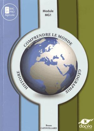 1re BAC PRO Agricole Histoire Géographie Manuel de Classe Module MG1 comprendre le Monde - doceo - 9782354970895 -