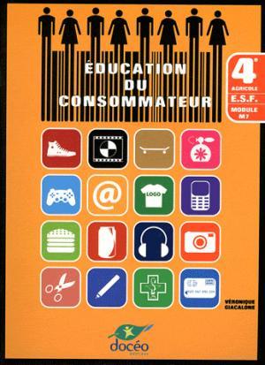 4eme Agricole Sciences Economiques Manuel de classe Module M7 Education du Consommateur - doceo - 9782354971007 -