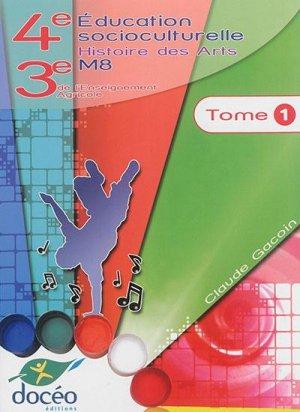 4eme 3eme Agricole Socio-culturel Histoire des Arts Module M8 Tome 1 - doceo - 9782354971304 -