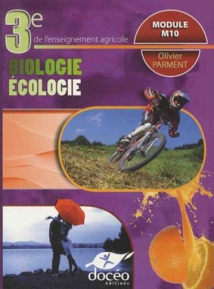 3eme Agricole Biologie Ecologie Manuel de classe + Exercices Module M10 - doceo - 9782354971625 -