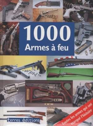1000 Armes à feu - Terres Editions - 9782355300998 -