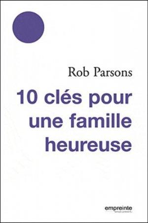 10 clés pour une famille heureuse - Empreinte temps présent Editions - 9782356140494 -