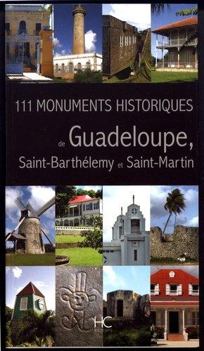 111 monuments historiques de Guadeloupe, Saint-barthélémy et Saint-Martin - hc  - 9782357202979 -