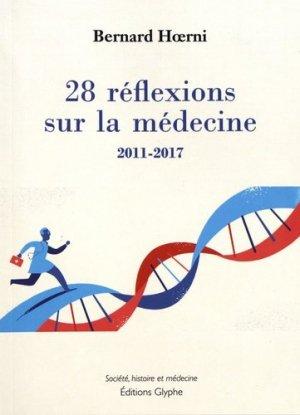 28 réflexions sur la médecine - Glyphe - 9782358152303 -