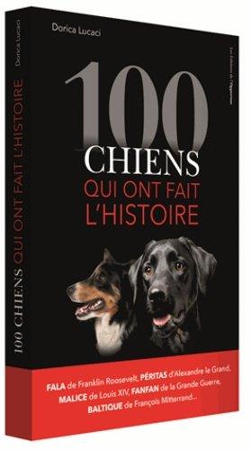 100 chiens qui ont fait l'histoire - de l'opportun - 9782360754182 -