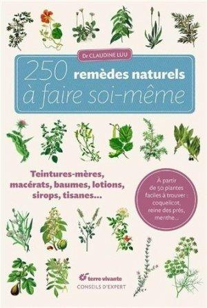 250 remèdes naturels à faire soi-même - terre vivante - 9782360982035 -