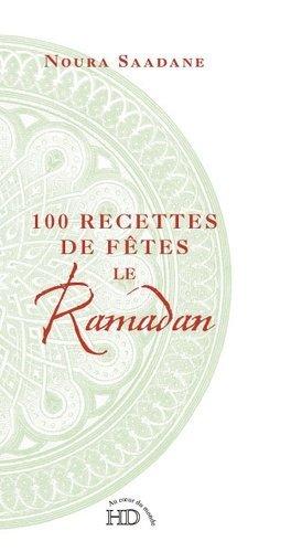 100 Recettes de fêtes Le Ramadan - H Diffusion - 9782363450135 -