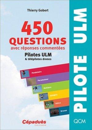 450 questions pilotes ULM et télépilotes drones - cepadues - 9782364935921 -