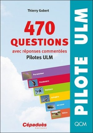 470 questions pilotes ULM - cepadues - 9782364937390 -