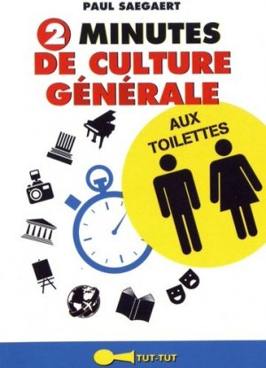 2 minutes de culture générale aux toilettes - tut tut - 9782367041834 -