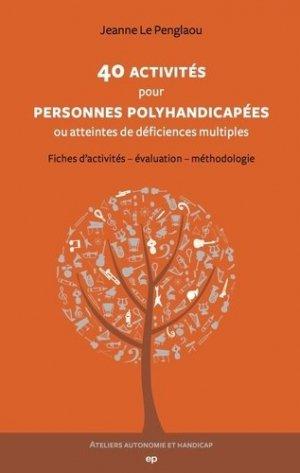 40 activités pour personnes polyhandicapées ou atteintes de déficiences multiples - Editions Phalente - 9782368351277 -