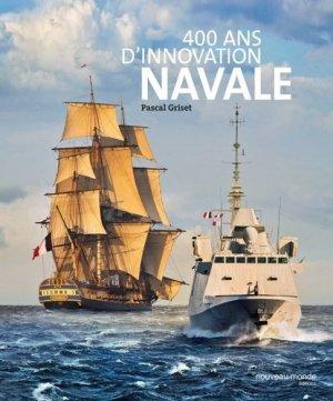 400 ans d'innovation navale - Nouveau Monde - 9782369425939 -