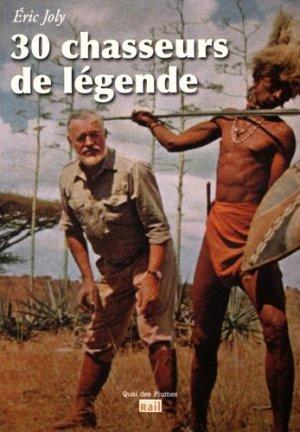 30 chasseurs de légende - la vie du rail - 9782370620361 -