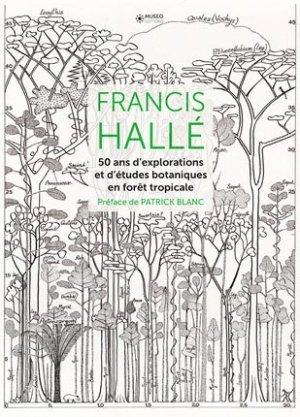 50 ans d'explorations et de recherches scientifiques de la forêt tropicale - museo  - 9782373750195 -