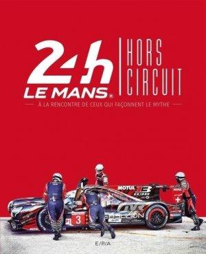 24h du Mans Hors circuit - epa - 9782376710646 -