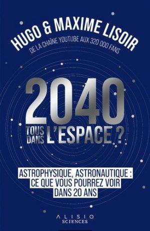 2040 : Tous dans l'espace ?  - leduc - 9782379351297 -