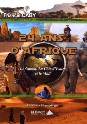 24 ans d'Afrique : Gabon, Côte d'Ivoire, Mali - Saint Honoré Editions - 9782407011551 -