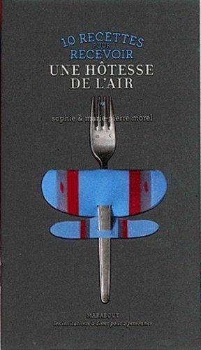 10 recettes pour recevoir une hôtesse de l'air - Marabout - 9782501062626 -
