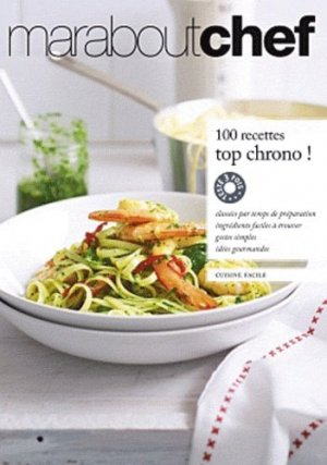 100 recettes top chrono ! - Marabout - 9782501074261 -
