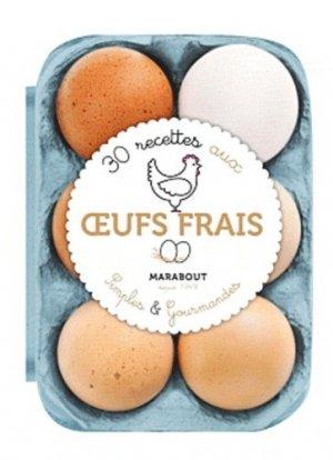 30 recettes aux oeufs frais simples et gourmandes - Marabout - 9782501077156 -
