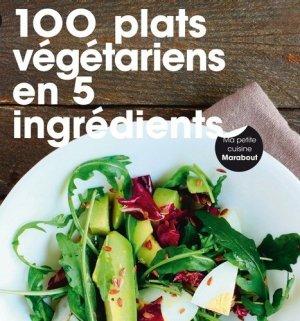 100 recettes végétariennes en 5 ingrédients - Marabout - 9782501100434 -