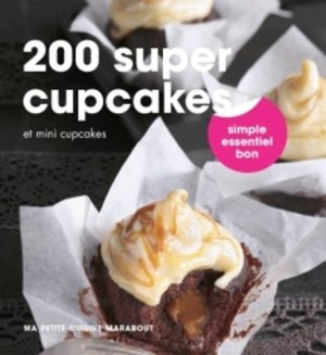 200 super cupcakes - Marabout - 9782501100502 -