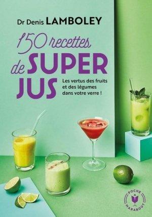 150 recettes de super-jus - Marabout - 9782501139557