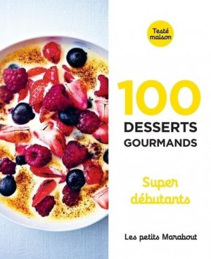 100 desserts gourmands supers débutants - Marabout - 9782501148917 -