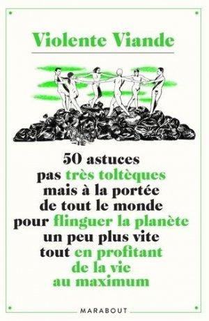 50 astuces pas très toltèques mais à la portée de tout le monde pour flinguer la planète un peu plus - Marabout - 9782501155137 -